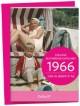 1966 - Ein ganz besonderer Jahrgang: Zum 50. Geburtstag