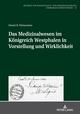 Das Medizinalwesen im Königreich Westphalen in Vorstellung und Wirklichkeit