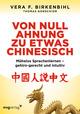 Von Null Ahnung zu etwas Chinesisch
