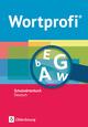 Wortprofi - Schulwörterbuch Deutsch, Neubearbeitung