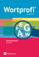 Wortprofi - Schulwörterbuch Deutsch - Ausgabe Bayern - Neubearbeitung