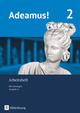 Adeamus! - Ausgabe A - Latein als 2. Fremdsprache
