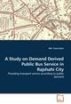 A Study on Demand Derived Public Bus Service in Rajshahi City