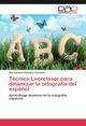 Técnica Lecretexor para dinamizar la ortografía del español