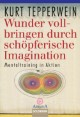 Wunder vollbringen durch schöpferische Imagination