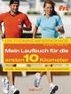 Das Laufbuch für die ersten 10 km