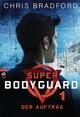 Super Bodyguard - Der Auftrag