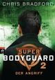 Super Bodyguard - Der Angriff