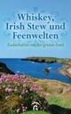 Whiskey, Irish Stew und Feenwelten