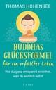 Buddhas Glücksformel für ein erfülltes Leben