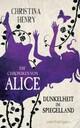 Die Chroniken von Alice - Dunkelheit im Spiegelland