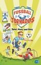 Die Fußball-Tornados - Spiel, Platz und Sieg!
