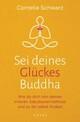 Sei deines Glückes Buddha