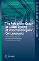 The Role of the Ocean in Global Cycling of Persistent Organic Contaminants