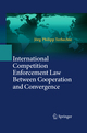 International Competition Enforcement Law Between Cooperation and Convergence