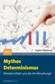 Mythos Determinismus