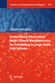 Evolutionary Hierarchical Multi-Criteria Metaheuristics for Scheduling in Large-Scale Grid Systems