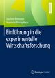 Einführung in die experimentelle Wirtschaftsforschung