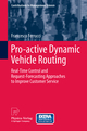 Pro-active Dynamic Vehicle Routing