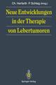 Neue Entwicklungen in der Therapie von Lebertumoren