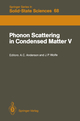 Phonon Scattering in Condensed Matter V