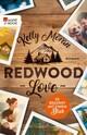 Redwood Love - Es beginnt mit einem Blick