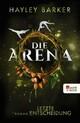 Die Arena: Letzte Entscheidung