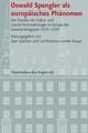 Oswald Spengler als europäisches Phänomen