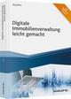 Digitale Immobilienverwaltung leicht gemacht - inkl. Arbeitshilfen online