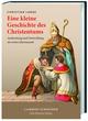 Eine kleine Geschichte des Christentums