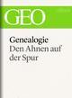 Genealogie: Den Ahnen auf der Spur (GEO eBook Single)