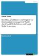 Berufsbild, Qualifikation und Tätigkeit von Kommunikationsmanagern im Wandel durch Social Media Releases und Social Media Newsrooms