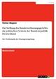 Die Stellung des Bundesverfassungsgerichts im politischen System der Bundesrepublik Deutschland
