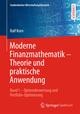 Moderne Finanzmathematik - Theorie und praktische Anwendung 1