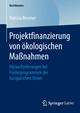 Projektfinanzierung von ökologischen Maßnahmen