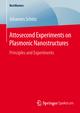 Attosecond Experiments on Plasmonic Nanostructures