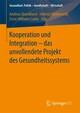 Kooperation und Integration - das unvollendete Projekt des Gesundheitssystems