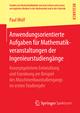 Anwendungsorientierte Aufgaben für Mathematikveranstaltungen der Ingenieurstudiengänge