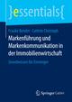 Markenführung und Markenkommunikation in der Immobilienwirtschaft