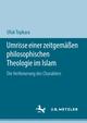 Umrisse einer zeitgemäßen philosophischen Theologie im Islam