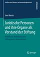 Juristische Personen und ihre Organe als Vorstand der Stiftung