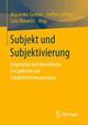 Subjekt und Subjektivierung