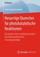 Neuartige Quencher für photokatalytische Reaktionen