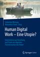Human Digital Work - Eine Utopie?