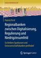 Regionalbanken zwischen Digitalisierung, Regulierung und Niedrigzinsumfeld