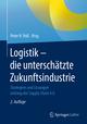 Logistik - die unterschätzte Zukunftsindustrie