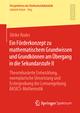 Ein Förderkonzept zu mathematischem Grundwissen und Grundkönnen am Übergang in die Sekundarstufe II