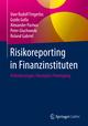 Risikoreporting in Finanzinstituten