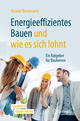 Energieeffizientes Bauen und wie es sich lohnt