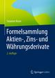 Formelsammlung Aktien-, Zins- und Währungsderivate